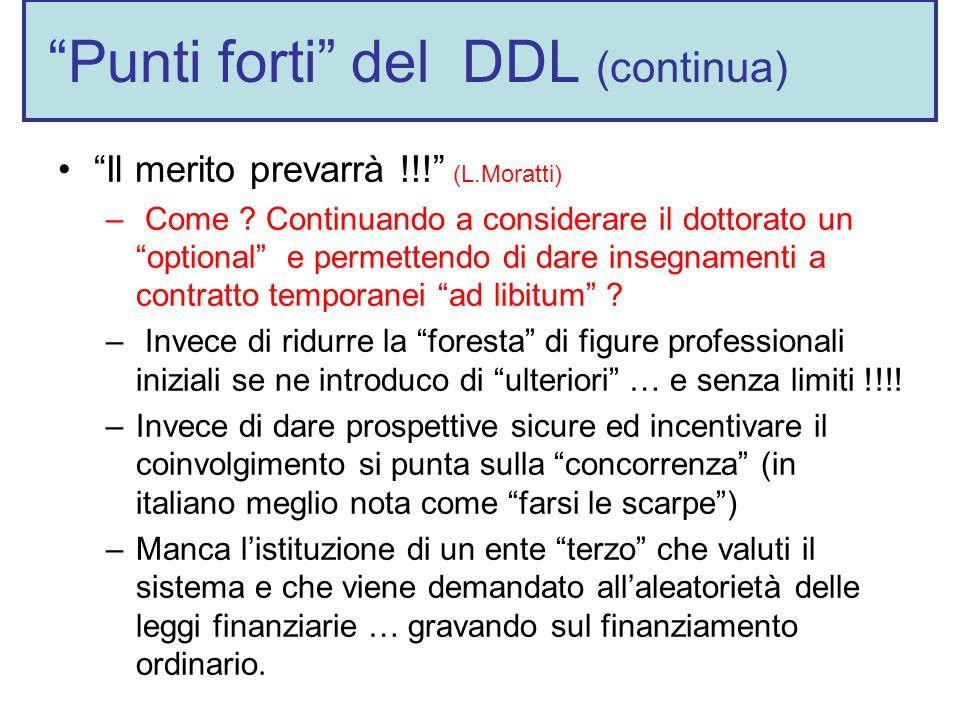 Punti forti del DDL (continua) Il merito prevarrà !!! (L.Moratti) – Come .