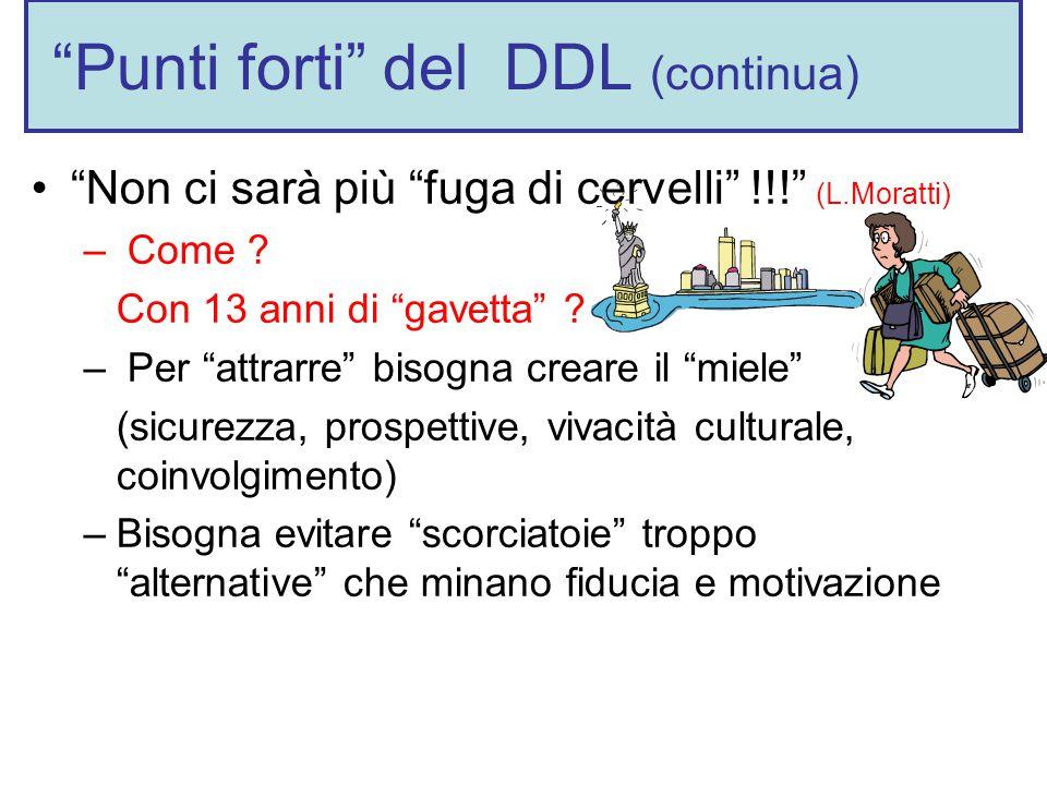 Punti forti del DDL (continua) Non ci sarà più fuga di cervelli !!! (L.Moratti) – Come .