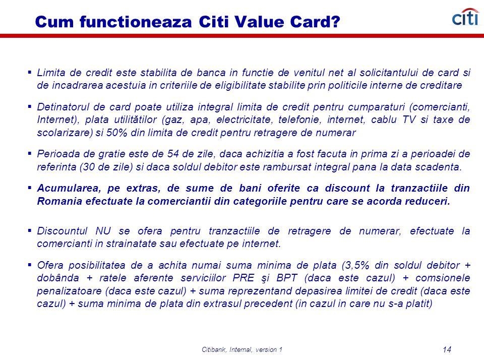 Citibank, Internal, version 1 14 Cum functioneaza Citi Value Card.