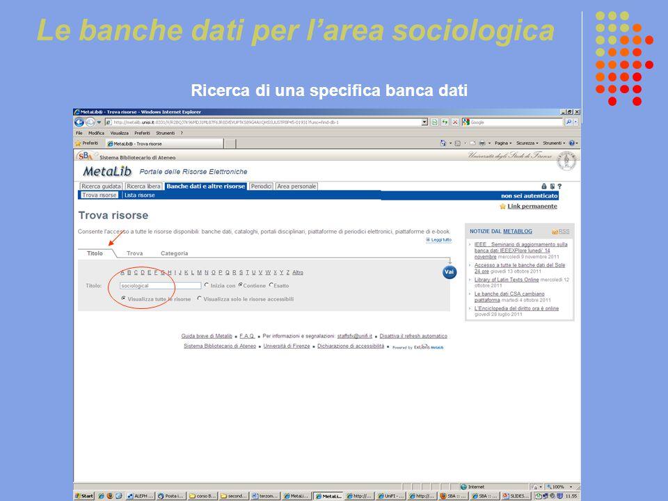 Le banche dati per l'area sociologica Ricerca di una specifica banca dati