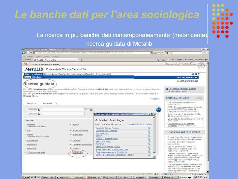 Le banche dati per l'area sociologica La ricerca in più banche dati contemporaneamente (metaricerca): ricerca guidata di Metalib