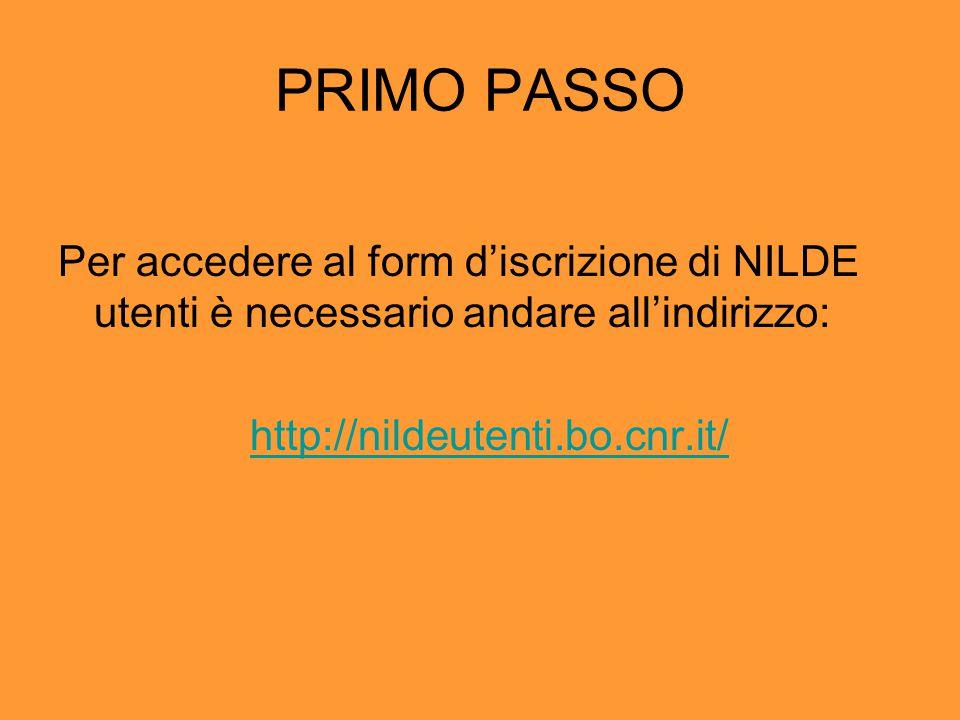 PRIMO PASSO Per accedere al form d'iscrizione di NILDE utenti è necessario andare all'indirizzo: http://nildeutenti.bo.cnr.it/