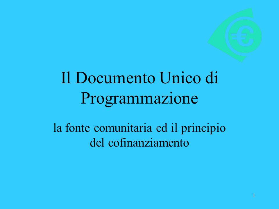 1 Il Documento Unico di Programmazione la fonte comunitaria ed il principio del cofinanziamento