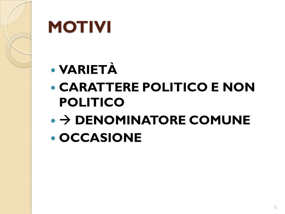 MOTIVI VARIETÀ CARATTERE POLITICO E NON POLITICO  DENOMINATORE COMUNE OCCASIONE 5