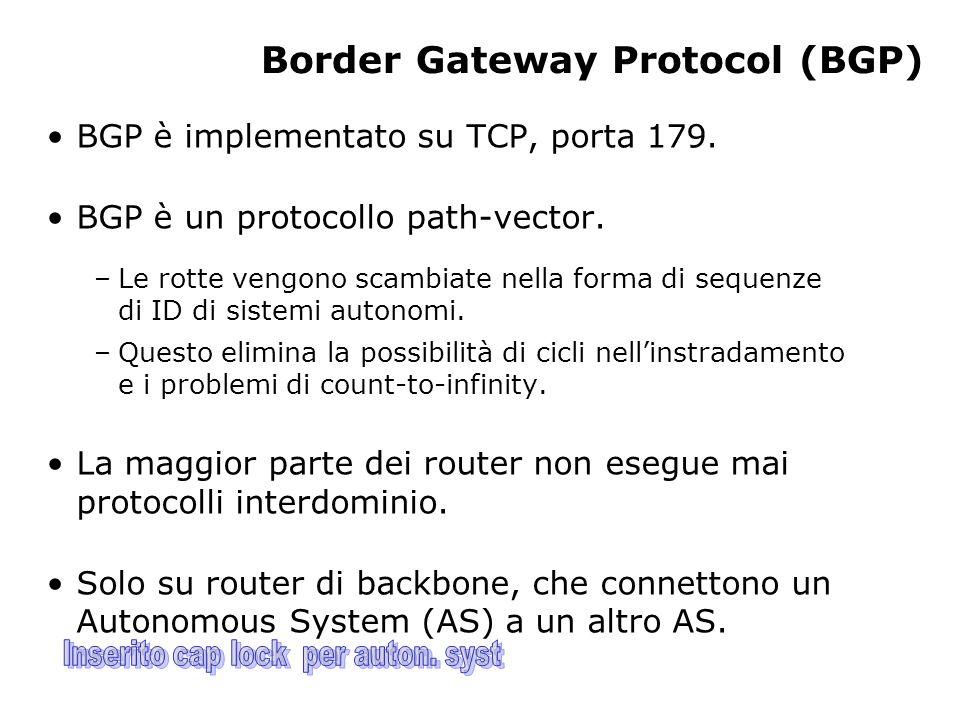 Border Gateway Protocol (BGP) BGP è implementato su TCP, porta 179.