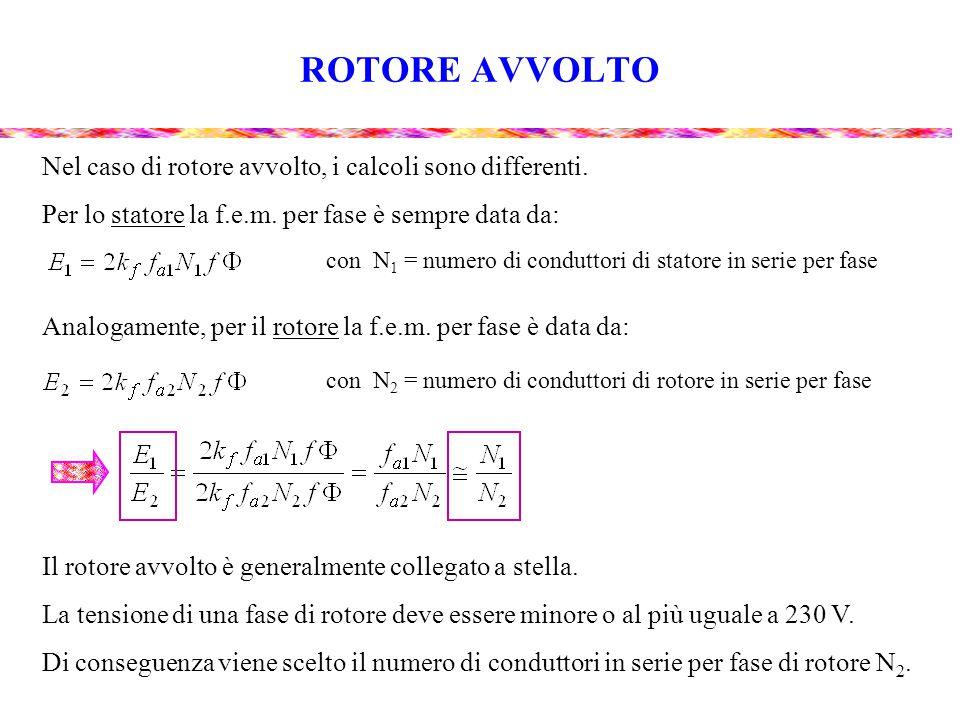 ROTORE AVVOLTO Nel caso di rotore avvolto, i calcoli sono differenti.
