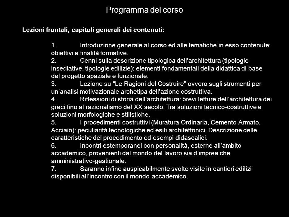 Programma del corso Lezioni frontali, capitoli generali dei contenuti: 1.Introduzione generale al corso ed alle tematiche in esso contenute: obiettivi