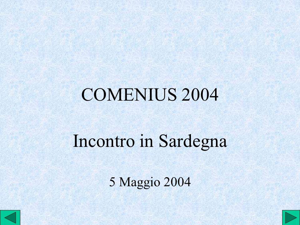 COMENIUS 2004 Incontro in Sardegna 5 Maggio 2004