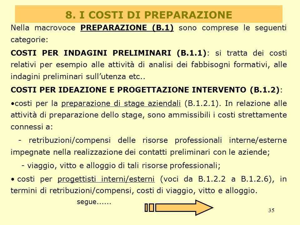 35 8. I COSTI DI PREPARAZIONE Nella macrovoce PREPARAZIONE (B.1) sono comprese le seguenti categorie: COSTI PER INDAGINI PRELIMINARI (B.1.1): si tratt