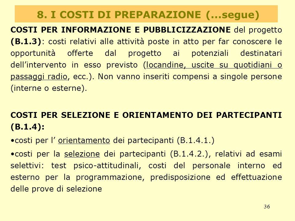36 8. I COSTI DI PREPARAZIONE (...segue) COSTI PER INFORMAZIONE E PUBBLICIZZAZIONE del progetto (B.1.3): costi relativi alle attività poste in atto pe