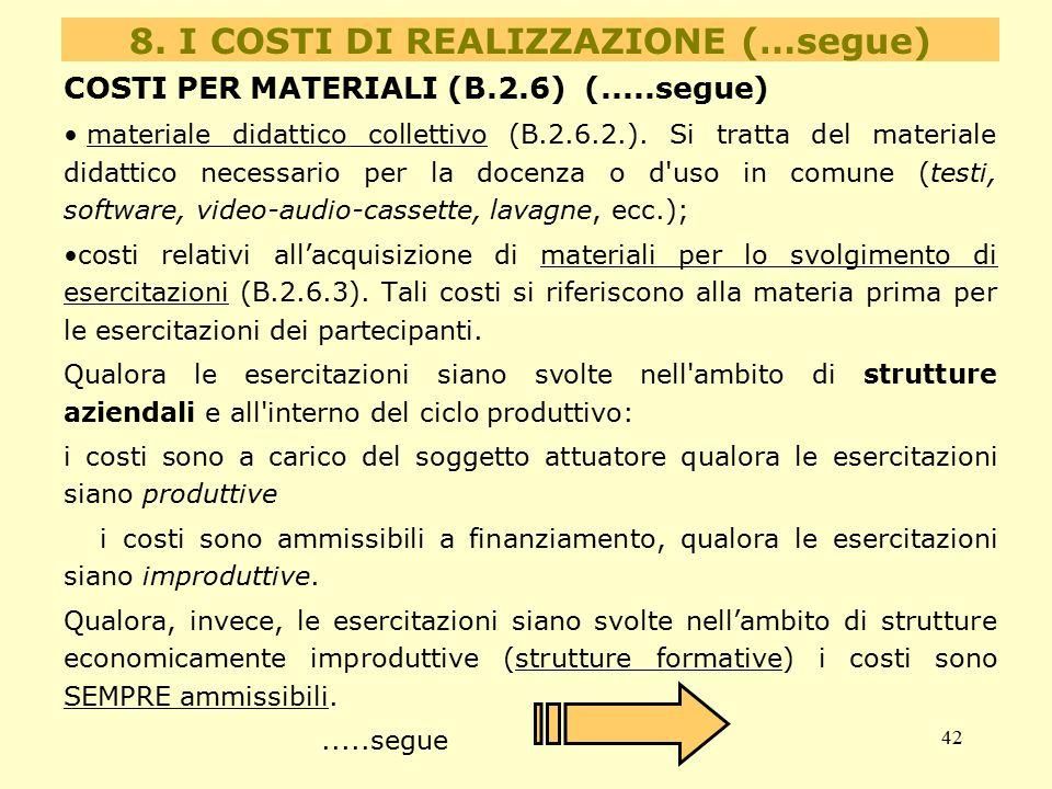 42 COSTI PER MATERIALI (B.2.6) (.....segue) materiale didattico collettivo (B.2.6.2.). Si tratta del materiale didattico necessario per la docenza o d