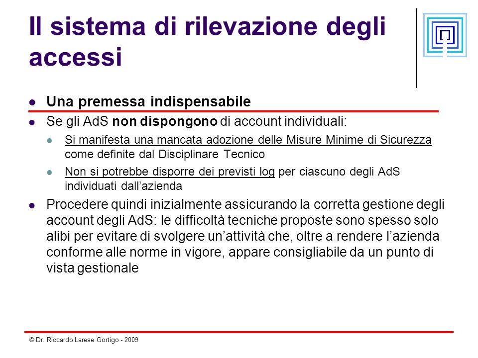 © Dr. Riccardo Larese Gortigo - 2009 Il sistema di rilevazione degli accessi Una premessa indispensabile Se gli AdS non dispongono di account individu