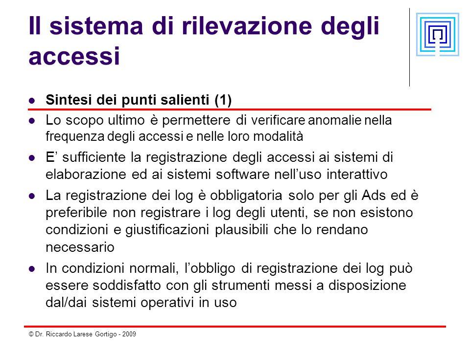 © Dr. Riccardo Larese Gortigo - 2009 Il sistema di rilevazione degli accessi Sintesi dei punti salienti (1) Lo scopo ultimo è permettere di verificare