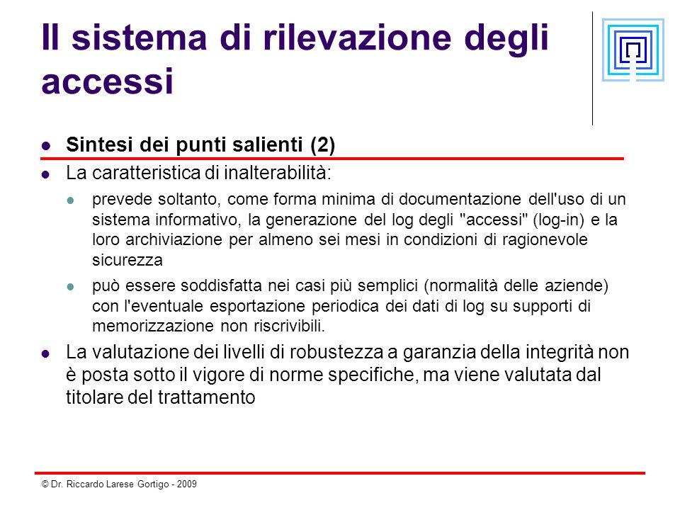 © Dr. Riccardo Larese Gortigo - 2009 Il sistema di rilevazione degli accessi Sintesi dei punti salienti (2) La caratteristica di inalterabilità: preve