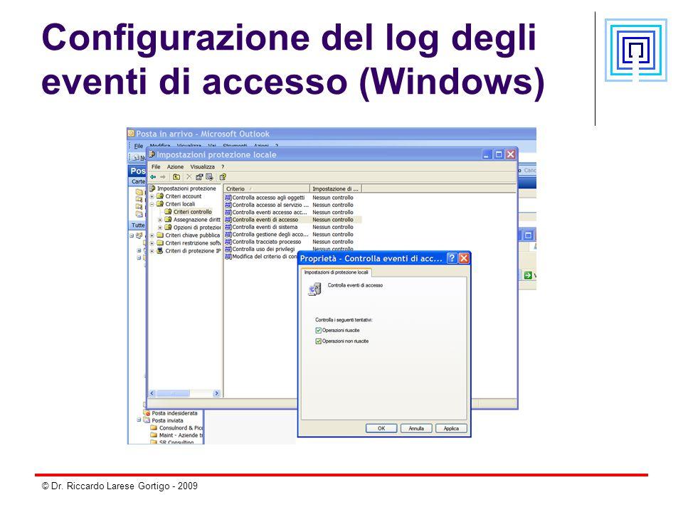 © Dr. Riccardo Larese Gortigo - 2009 Configurazione del log degli eventi di accesso (Windows)