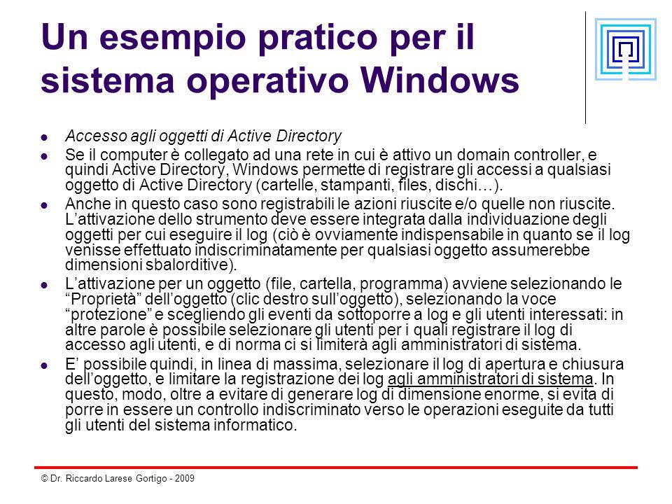 © Dr. Riccardo Larese Gortigo - 2009 Un esempio pratico per il sistema operativo Windows Accesso agli oggetti di Active Directory Se il computer è col