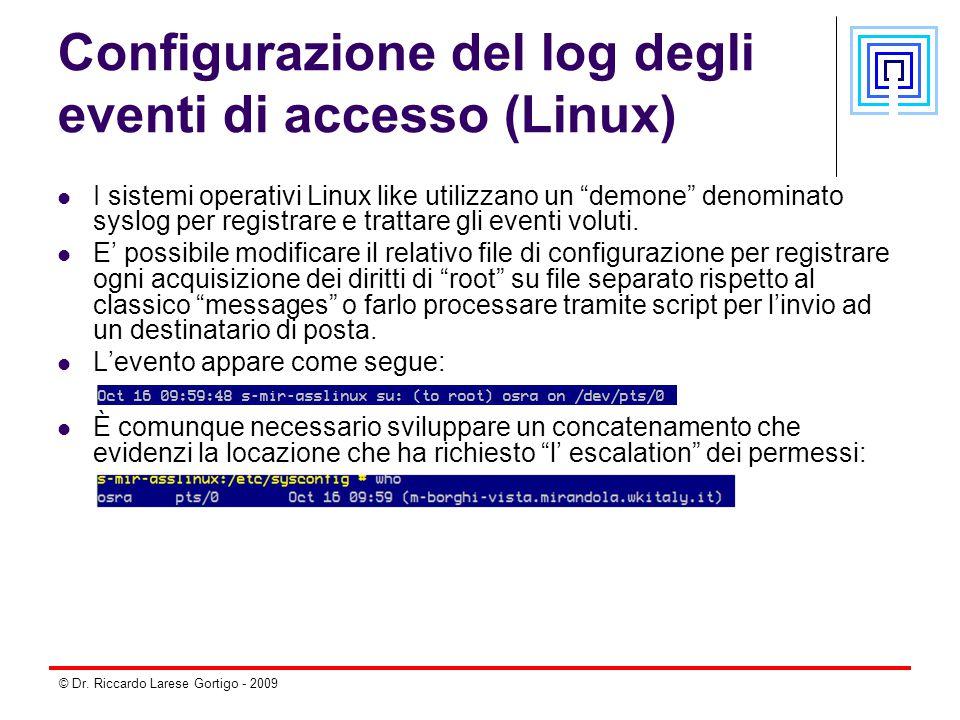 """© Dr. Riccardo Larese Gortigo - 2009 Configurazione del log degli eventi di accesso (Linux) I sistemi operativi Linux like utilizzano un """"demone"""" deno"""