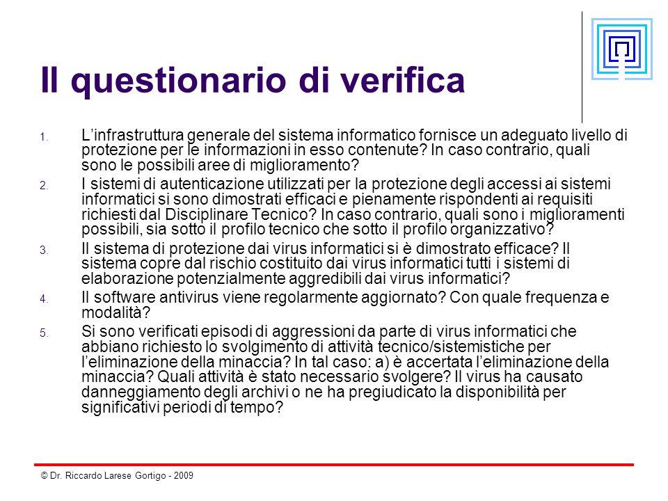 © Dr. Riccardo Larese Gortigo - 2009 Il questionario di verifica 1. L'infrastruttura generale del sistema informatico fornisce un adeguato livello di