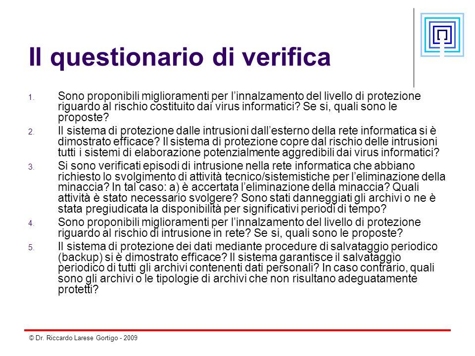 © Dr. Riccardo Larese Gortigo - 2009 Il questionario di verifica 1. Sono proponibili miglioramenti per l'innalzamento del livello di protezione riguar