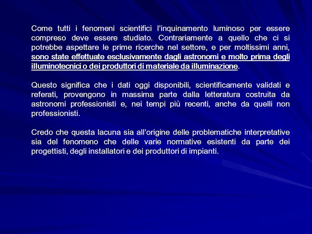 Come tutti i fenomeni scientifici l'inquinamento luminoso per essere compreso deve essere studiato.