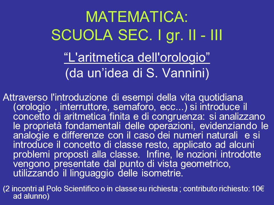 """MATEMATICA: SCUOLA SEC. I gr. II - III """"L'aritmetica dell'orologio"""" (da un'idea di S. Vannini) Attraverso l'introduzione di esempi della vita quotidia"""