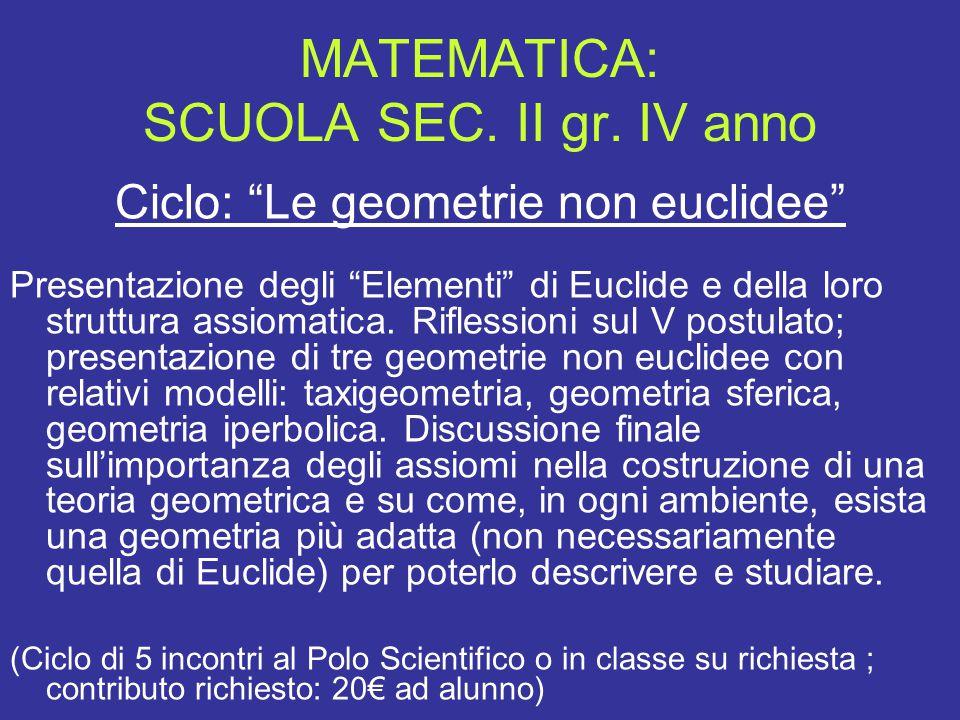 """MATEMATICA: SCUOLA SEC. II gr. IV anno Ciclo: """"Le geometrie non euclidee"""" Presentazione degli """"Elementi"""" di Euclide e della loro struttura assiomatica"""