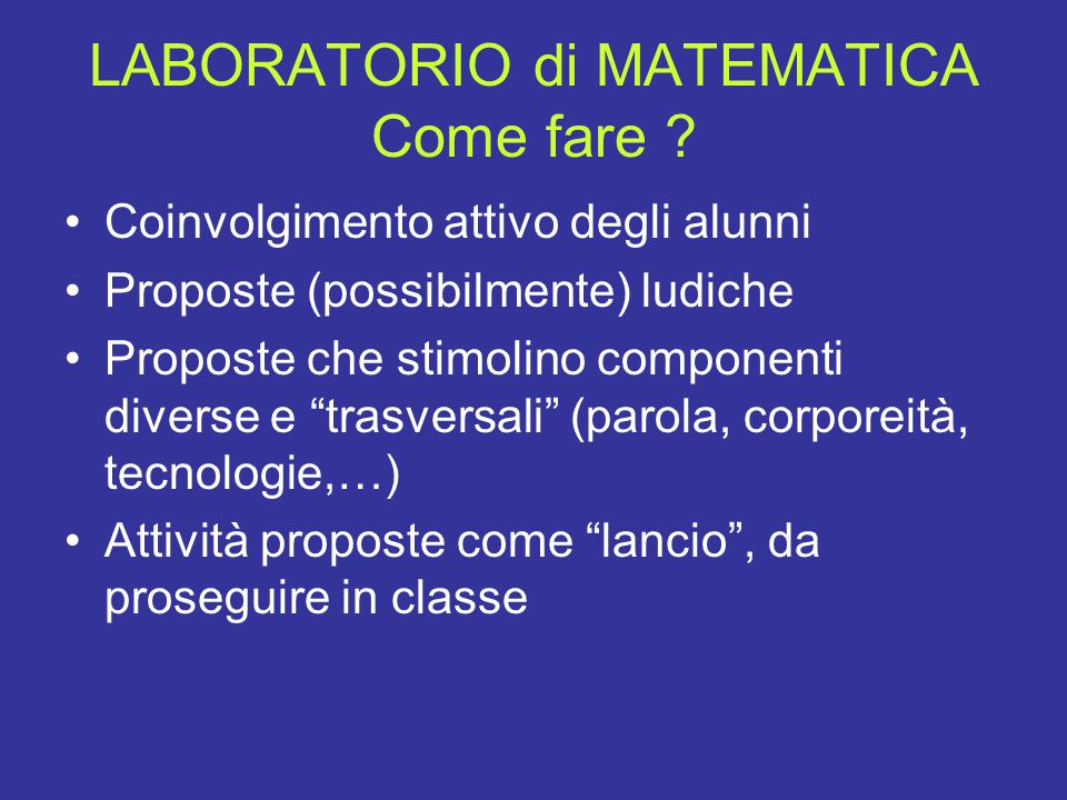 LABORATORIO di MATEMATICA Come fare .