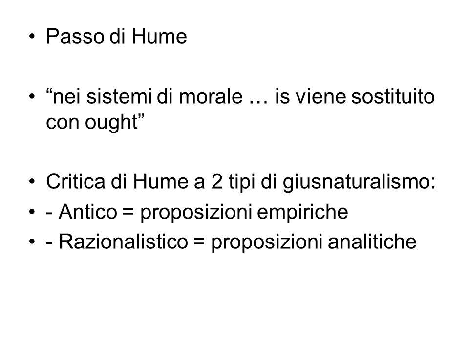 """Passo di Hume """"nei sistemi di morale … is viene sostituito con ought"""" Critica di Hume a 2 tipi di giusnaturalismo: - Antico = proposizioni empiriche -"""