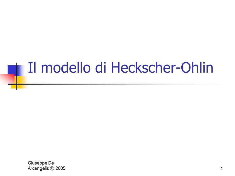 Giuseppe De Arcangelis © 20051 Il modello di Heckscher-Ohlin