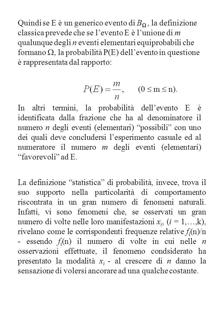 Quindi se E è un generico evento di B , la definizione classica prevede che se l'evento E è l'unione di m qualunque degli n eventi elementari equipro