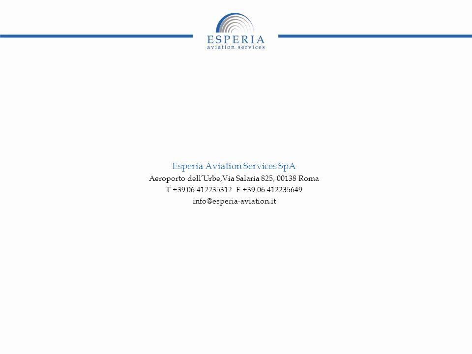 Esperia Aviation Services SpA Aeroporto dell'Urbe,Via Salaria 825, 00138 Roma T +39 06 412235312 F +39 06 412235649 info@esperia-aviation.it