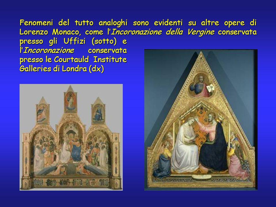 Fenomeni del tutto analoghi sono evidenti su altre opere di Lorenzo Monaco, come l'Incoronazione della Vergine conservata presso gli Uffizi (sotto) e