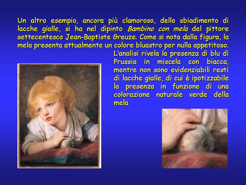 Un altro esempio, ancora più clamoroso, dello sbiadimento di lacche gialle, si ha nel dipinto Bambino con mela del pittore settecentesco Jean-Baptiste