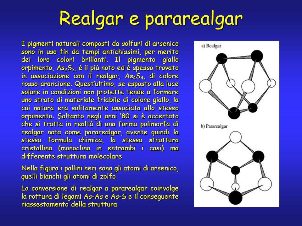 Realgar e pararealgar I pigmenti naturali composti da solfuri di arsenico sono in uso fin da tempi antichissimi, per merito dei loro colori brillanti.