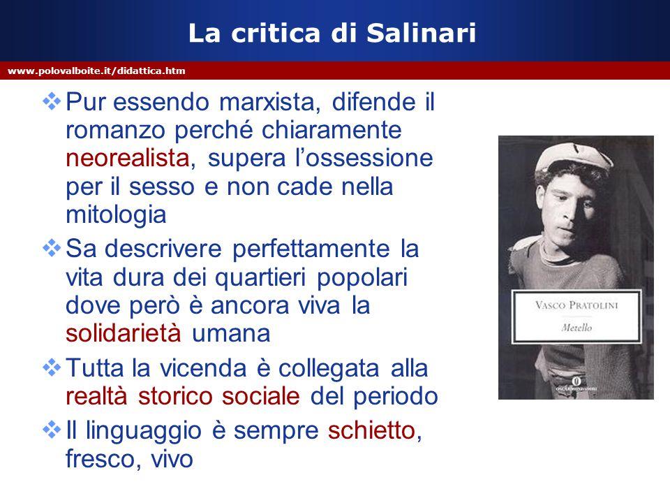 www.polovalboite.it/didattica.htm La critica di Salinari  Pur essendo marxista, difende il romanzo perché chiaramente neorealista, supera l'ossession