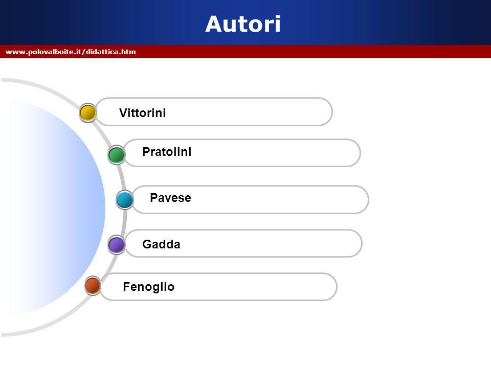 www.polovalboite.it/didattica.htm Autori Pratolini Vittorini Gadda Pavese Fenoglio