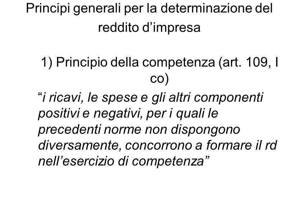 Principi generali per la determinazione del reddito d'impresa 1) Principio della competenza (art.