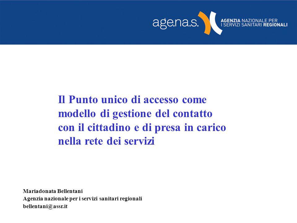 Il Punto unico di accesso come modello di gestione del contatto con il cittadino e di presa in carico nella rete dei servizi Mariadonata Bellentani Ag