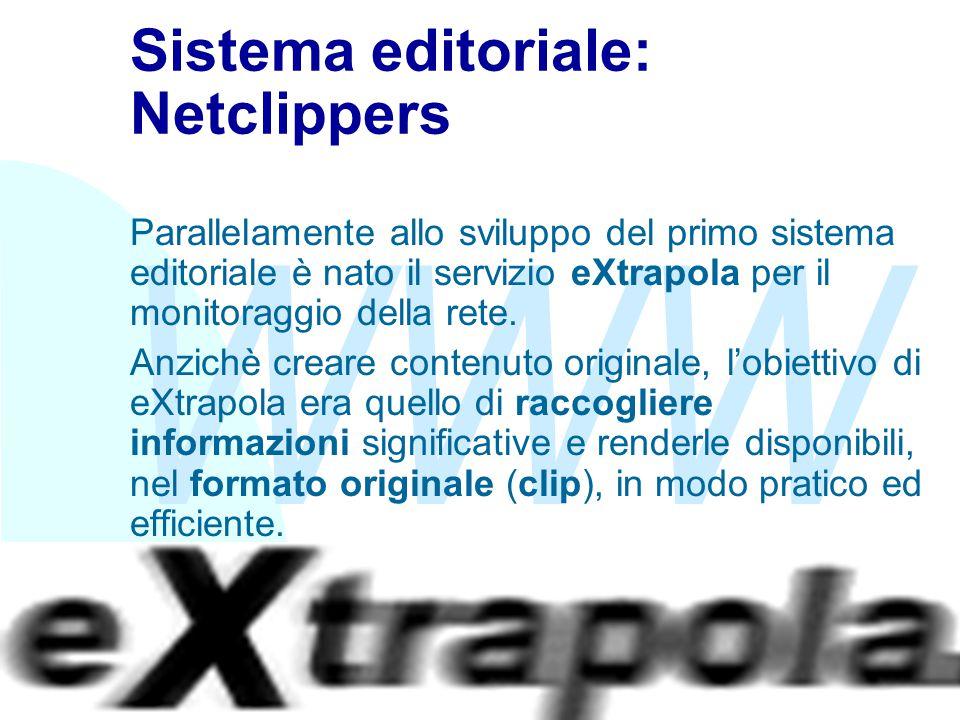 WWW Fabio Vitali16 Sistema editoriale: Netclippers Parallelamente allo sviluppo del primo sistema editoriale è nato il servizio eXtrapola per il monit