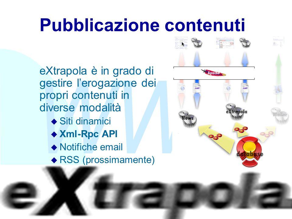 WWW Fabio Vitali25 Pubblicazione contenuti eXtrapola è in grado di gestire l'erogazione dei propri contenuti in diverse modalità u Siti dinamici u Xml-Rpc API u Notifiche email u RSS (prossimamente)