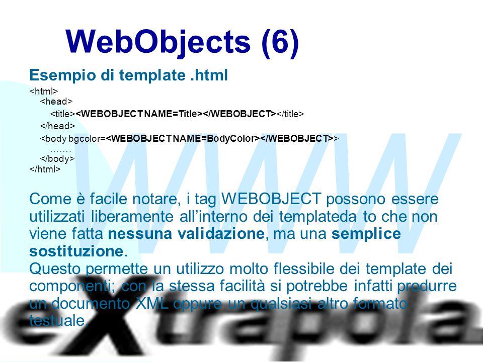 WWW Fabio Vitali35 WebObjects (6) Esempio di template.html > ……. Come è facile notare, i tag WEBOBJECT possono essere utilizzati liberamente all'inter
