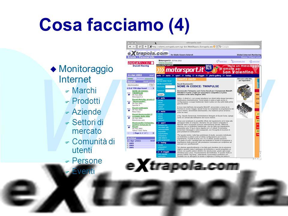WWW Fabio Vitali8 Cosa facciamo (4) u Monitoraggio Internet F Marchi F Prodotti F Aziende F Settori di mercato F Comunità di utenti F Persone F Eventi