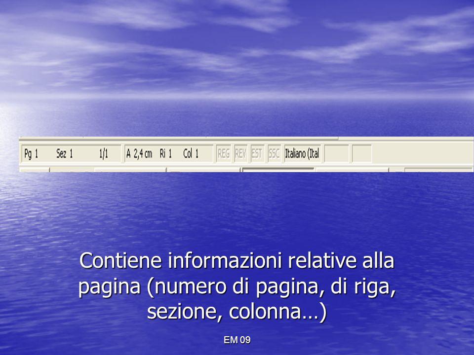 EM 09 BARRA DI STATO Contiene informazioni relative alla pagina (numero di pagina, di riga, sezione, colonna…)