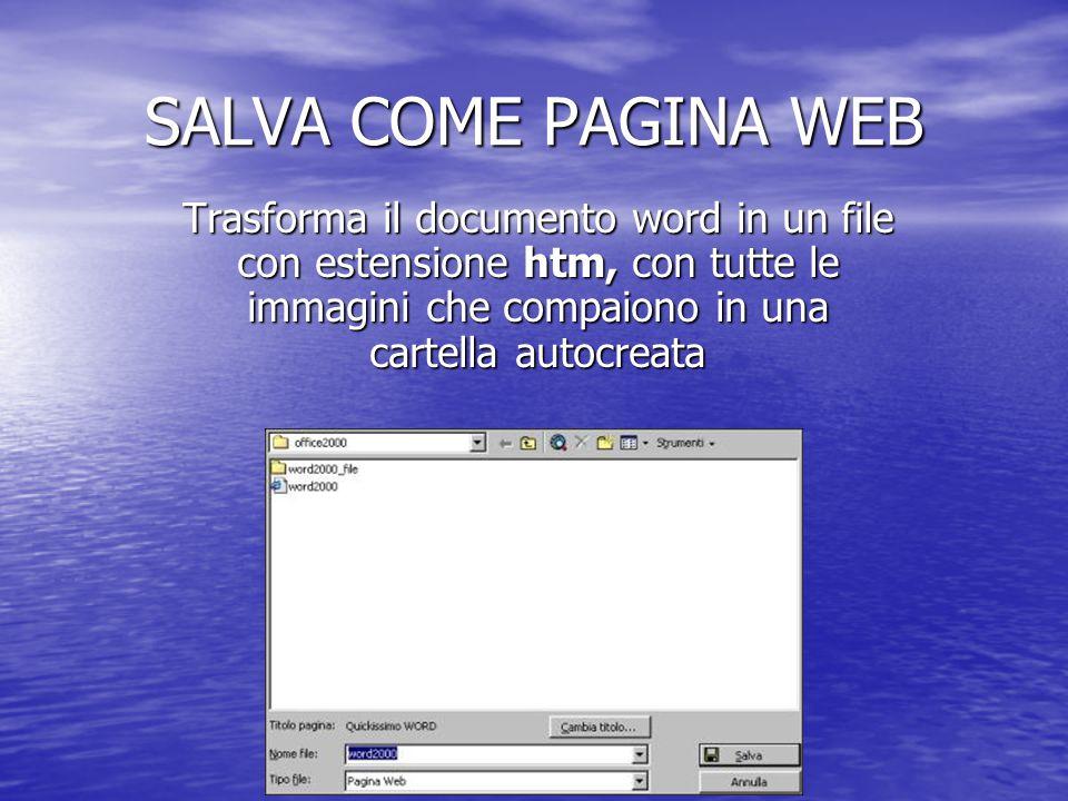 EM 09 SALVA COME PAGINA WEB Trasforma il documento word in un file con estensione htm, con tutte le immagini che compaiono in una cartella autocreata