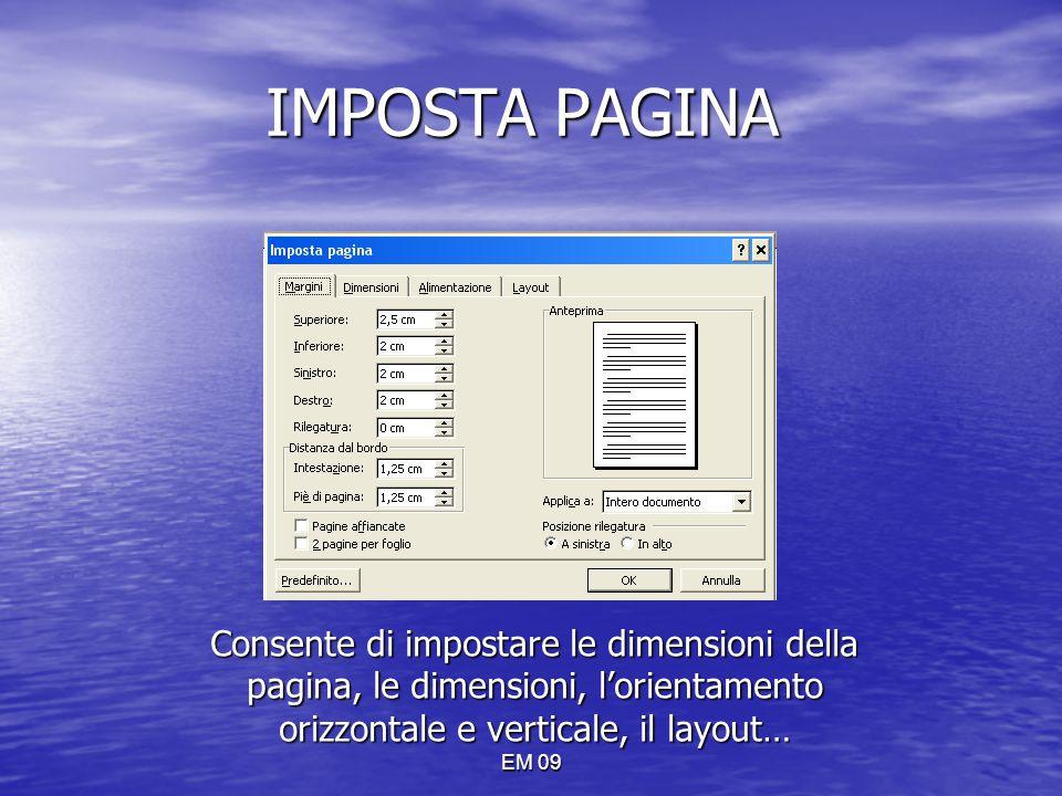EM 09 IMPOSTA PAGINA Consente di impostare le dimensioni della pagina, le dimensioni, l'orientamento orizzontale e verticale, il layout…