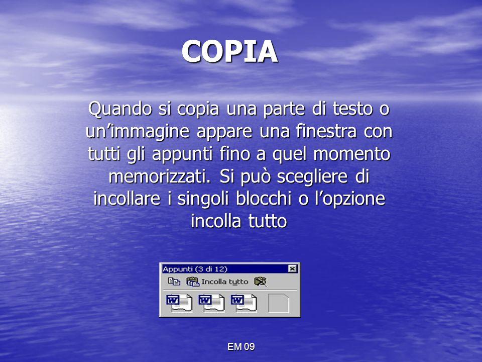 EM 09 COPIA Quando si copia una parte di testo o un'immagine appare una finestra con tutti gli appunti fino a quel momento memorizzati. Si può sceglie