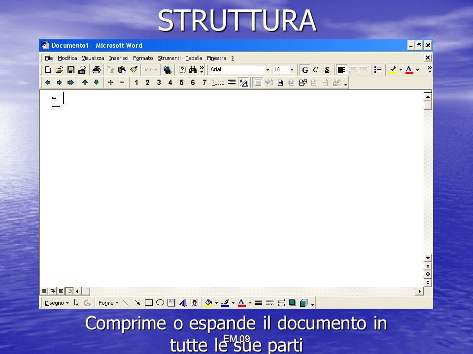 EM 09 STRUTTURA Comprime o espande il documento in tutte le sue parti