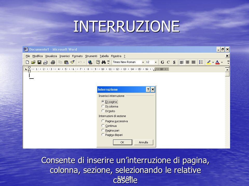 EM 09 INTERRUZIONE Consente di inserire un'interruzione di pagina, colonna, sezione, selezionando le relative caselle