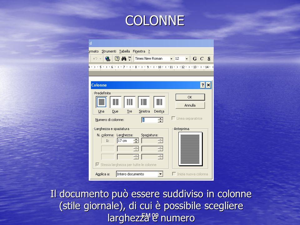EM 09 COLONNE Il documento può essere suddiviso in colonne (stile giornale), di cui è possibile scegliere larghezza e numero