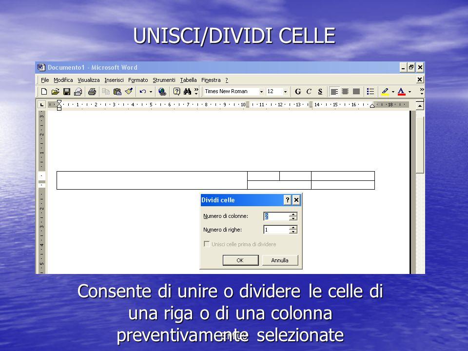 EM 09 UNISCI/DIVIDI CELLE Consente di unire o dividere le celle di una riga o di una colonna preventivamente selezionate